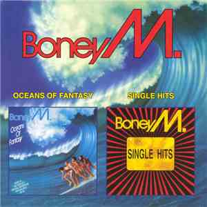 Boney M. - Oceans Of Fantasy / Single Hits download