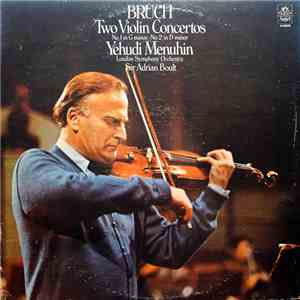 Bruch - Yehudi Menuhin, London Symphony Orchestra, Sir Adrian Boult - Two Violin Concertos - No. 1 In G Minor • No. 2 In D Minor download