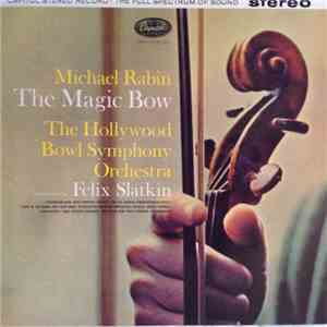Michael Rabin, The Hollywood Bowl Symphony Orchestra, Felix Slatkin - The Magic Bow download
