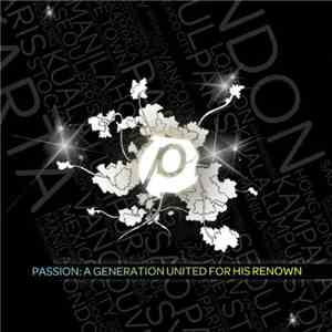Passion Conferences - Passion: A Generation United For His Renown download free
