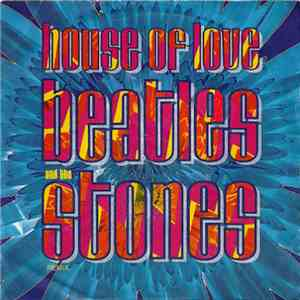 The House Of Love - Beatles And The Stones (Remix) download