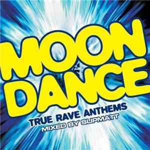 Various - Moondance - True Rave Anthems download