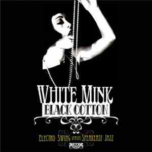 Various - White Mink : Black Cotton download